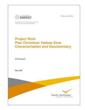 Primary view of object titled 'Project Work Plan Chromium Vadose Zone Characterization and Geochemistry'.