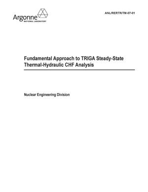 Primary view of object titled 'Fundamental approach to TRIGA steady-state thermal-hydraulic CHF analysis.'.