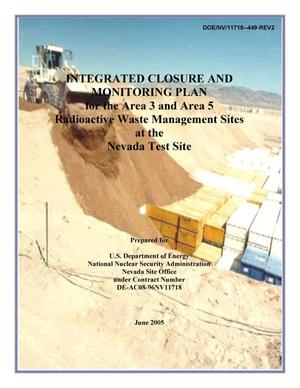 Primary view of object titled 'Integrated Closure and Monitoring Plan for the Area 3 and Area 5 Radioactive Waste Management Sites at the Nevada Test Site'.