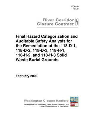 Primary view of object titled 'Final Hazard Categorization and Auditable Safety Analysis for the Remediation of the 118-D-1, 118-D-2, 118-D-3, 118-H-1, 118-H-2 and 118-H-3 Solid Waste Burial Grounds'.