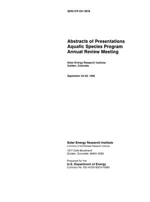Primary view of object titled 'Abstracts of Presentation: Aquatic Species Program Annual Review Meeting, Golden, Colorado, 24-25 September 1986'.