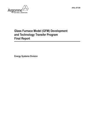 Primary view of object titled 'Glass Furnace Model (GFM) development and technology transfer program final report.'.