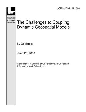 Primary view of object titled 'The Challenges to Coupling Dynamic Geospatial Models'.