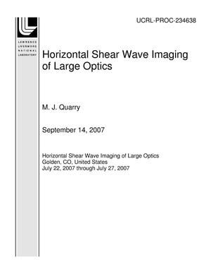 Primary view of object titled 'Horizontal Shear Wave Imaging of Large Optics'.