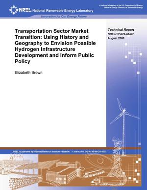 Primary view of object titled 'Transportation Sector Market Transition: Using History and Geography to Envision Possible Hydrogen Infrastructure Development and Inform Public Policy'.