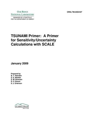 Primary view of object titled 'TSUNAMI Primer: A Primer for Sensitivity/Uncertainty Calculations with SCALE'.
