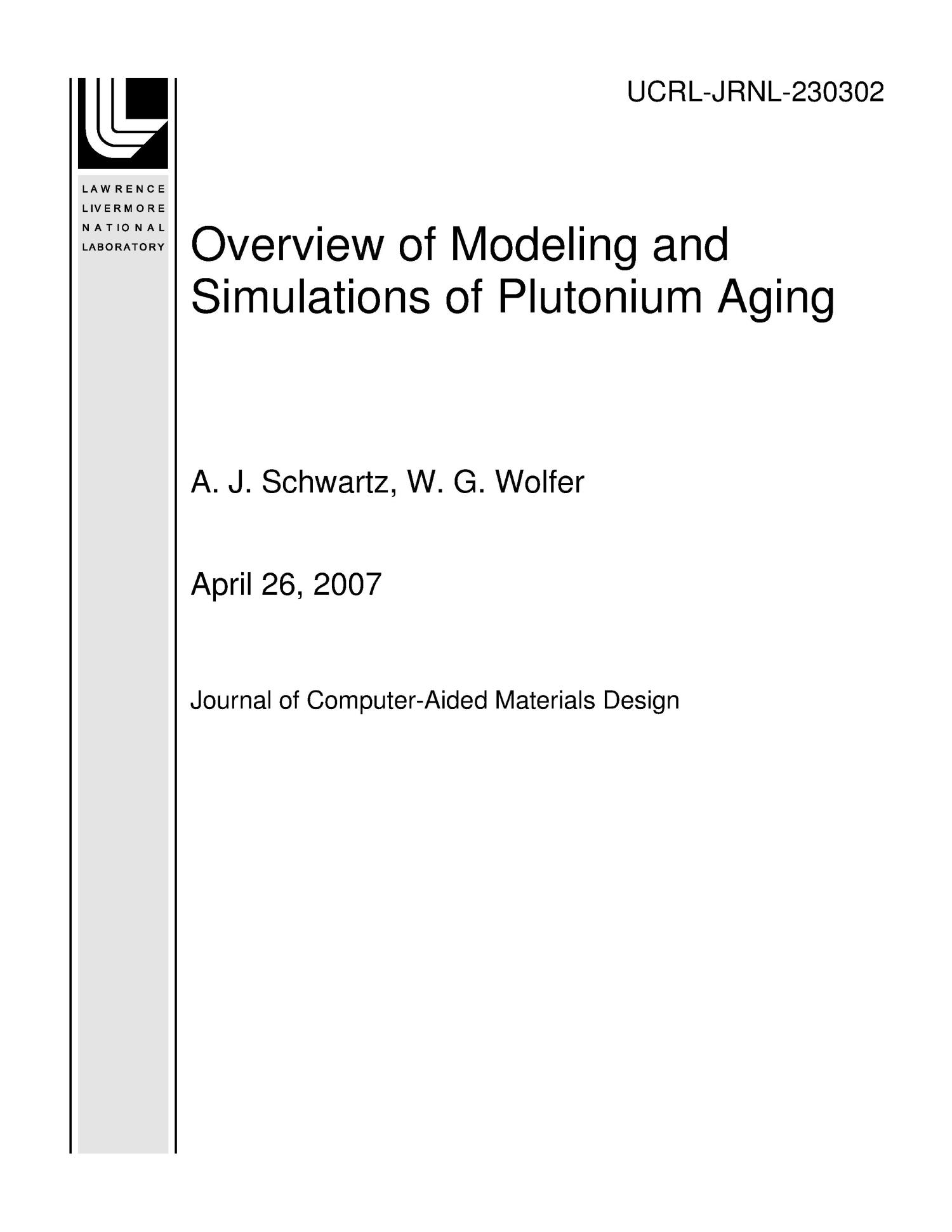 Overview of Modeling and Simulations of Plutonium Aging                                                                                                      [Sequence #]: 1 of 7