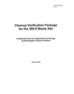 Primary view of object titled 'Cleanup Verification Package for the 300-8 Waste Site'.