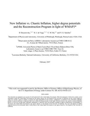 Primary view of object titled 'New inflation vs. chaotic inflation, higher degree potentials and the reconstruction program in light of WMAP3'.