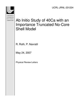 Primary view of object titled 'Ab Initio Study of 40Ca with an Importance Truncated No-Core Shell Model'.