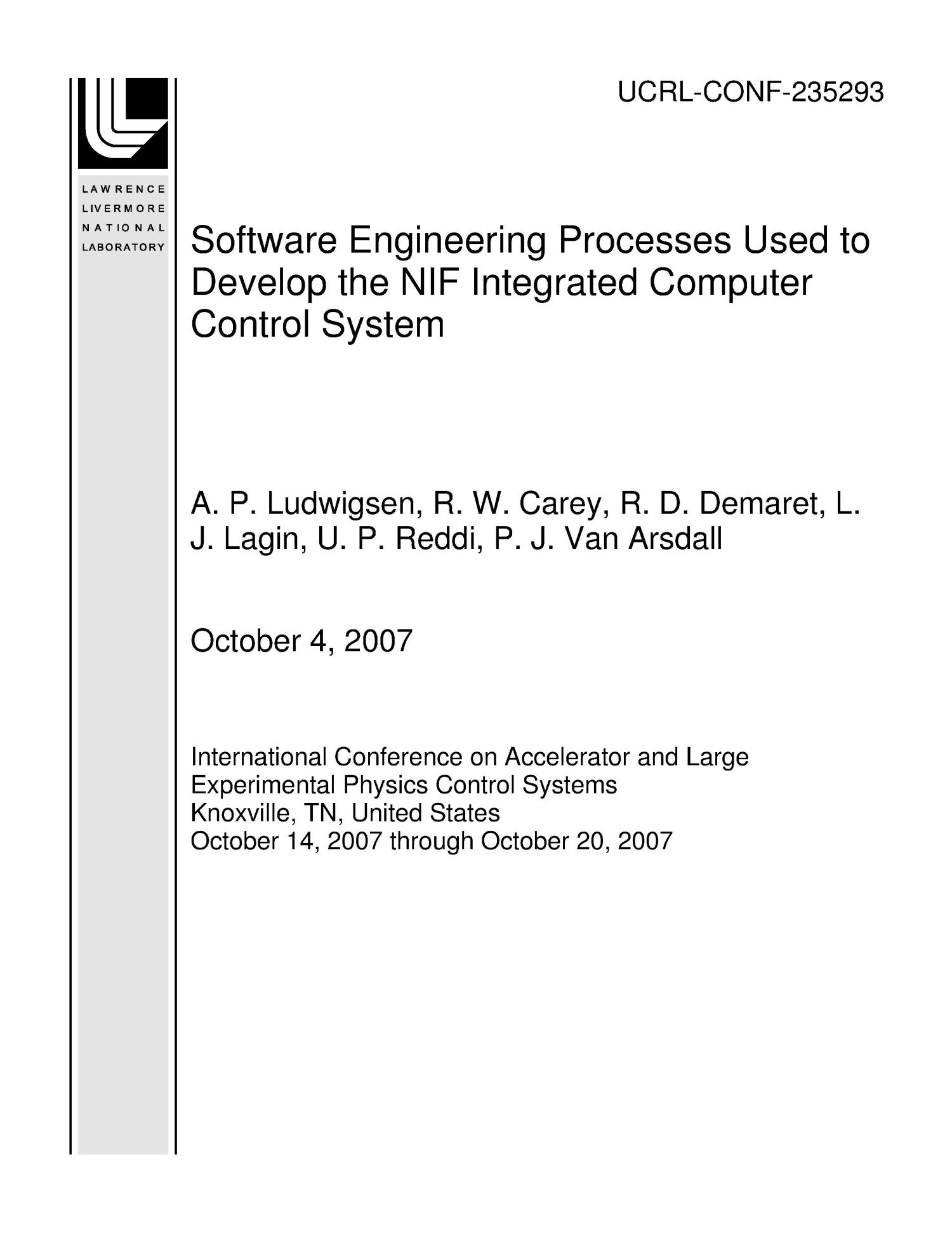 Software Engineering Processes Used to Develop the NIF Integrated Computer Control System                                                                                                      [Sequence #]: 1 of 7