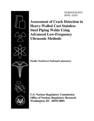Primary view of object titled 'Assessment of Crack Detection in Heavy-Walled Cast Stainless Steel Piping Welds Using Advanced Low-Frequency Ultrasonic Methods'.
