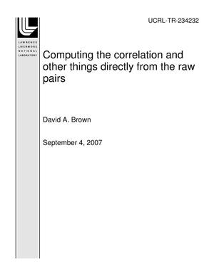 Primary view of object titled 'Computing the correlation and other things directly from the raw pairs'.