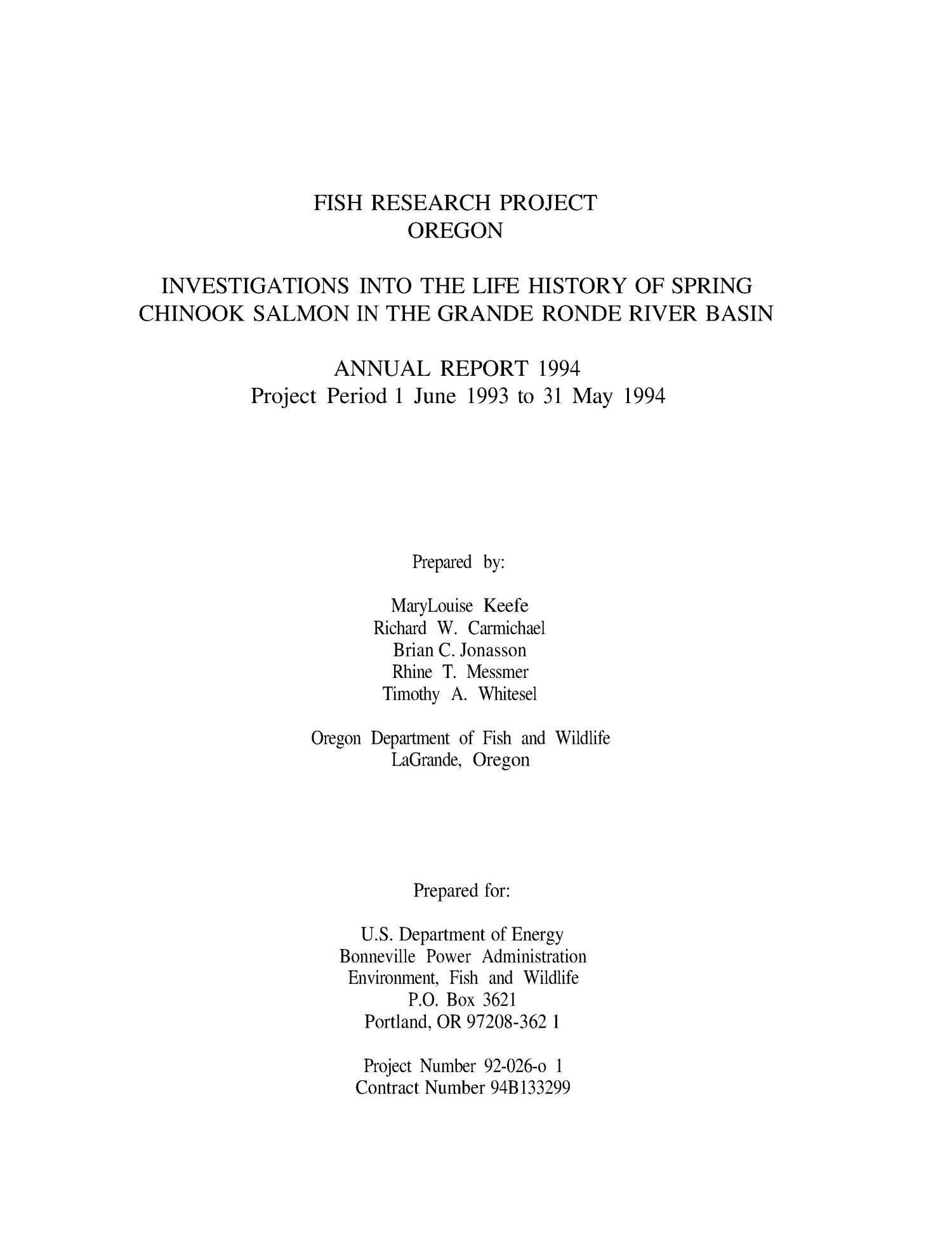 Investigations into the [Early] Life History of Spring Chinook Salmon in the Grande Ronde River Basin : Fish Research Project, Oregon : Annual Report 1994 : Project Period 1 June 1993 to 31 May 1994.                                                                                                      [Sequence #]: 3 of 41