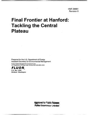Primary view of object titled 'FINAL FRONTIER AT HANFORD TACKLING THE CENTRAL PLATEAU'.