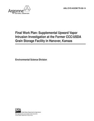 Primary view of object titled 'Final work plan: supplemental upward vapor intrusion investigation at the former CCC/USDA grain storage facility in Hanover, Kansas.'.