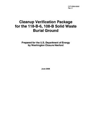 Primary view of object titled 'Cleanup Verification Package for the 118-B-6, 108-B Solid Waste Burial Ground'.