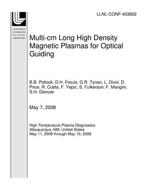 Primary view of object titled 'Multi-cm Long High Density Magnetic Plasmas for Optical Guiding'.