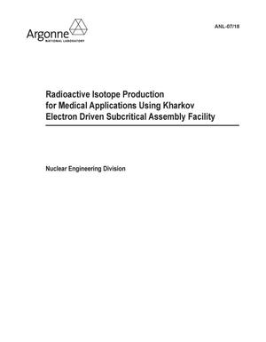 Primary view of object titled 'Radioactive isotope production for medical applications using Kharkov electron driven subcritical assembly facility.'.