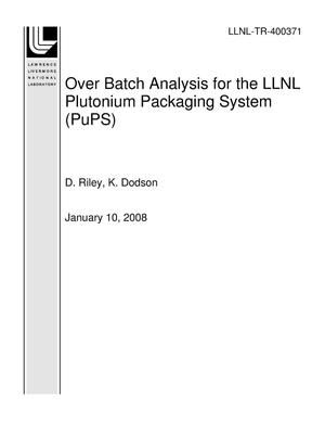 Primary view of object titled 'Over Batch Analysis for the LLNL Plutonium Packaging System (PuPS)'.