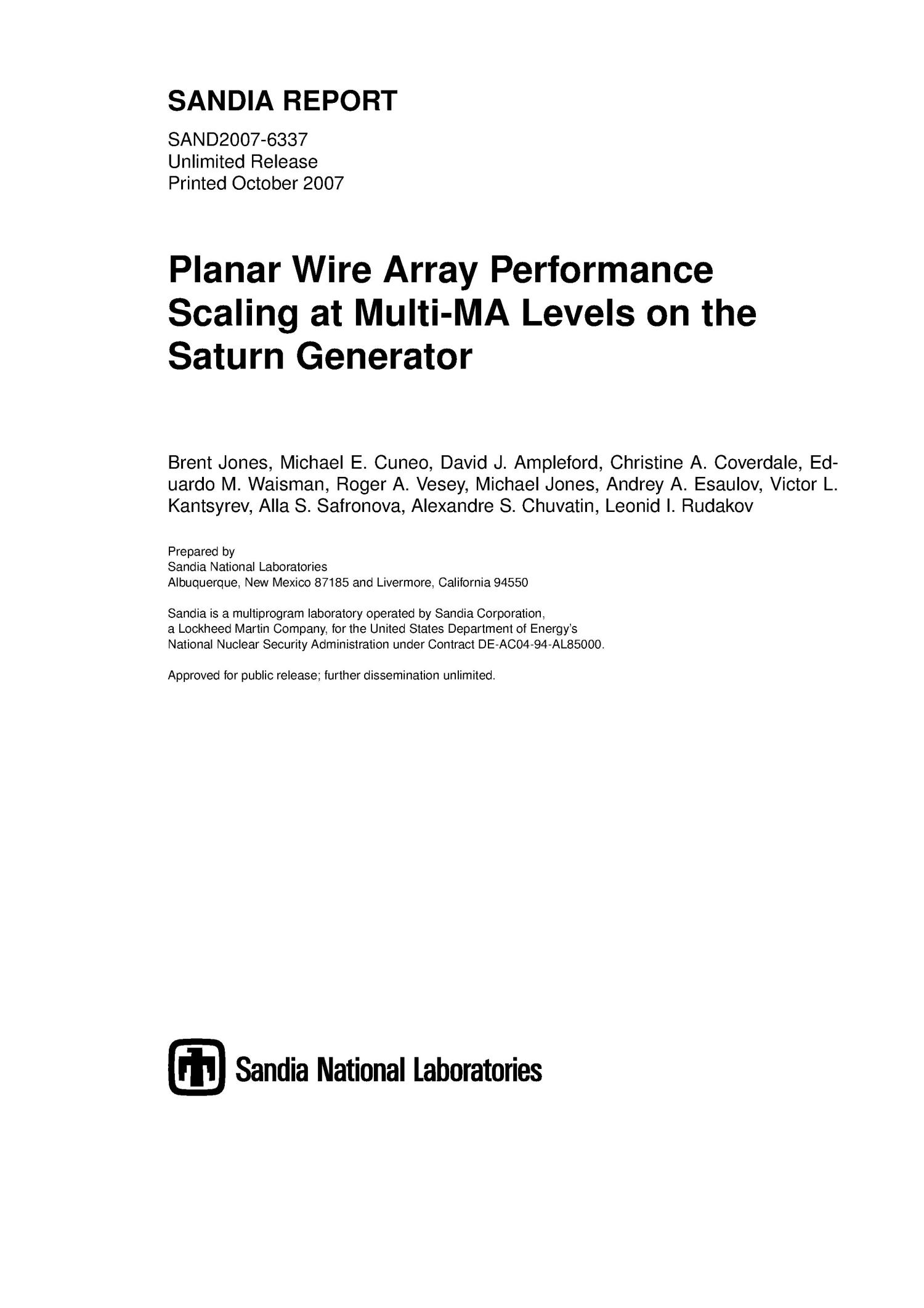 Planar wire array performance scaling at multi-MA levels on the Saturn generator.                                                                                                      [Sequence #]: 1 of 62