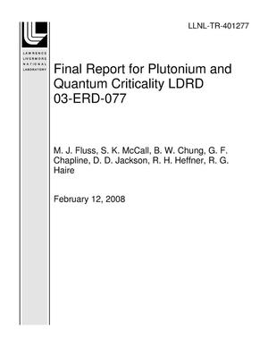 Primary view of object titled 'Final Report for Plutonium and Quantum Criticality LDRD 03-ERD-077'.