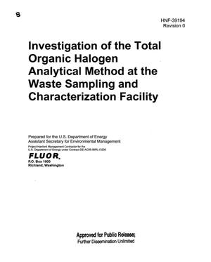 Primary view of object titled 'INVESTIGATION OF THE TOTAL ORGANIC HALOGEN ANALYTICAL METHOD AT THE WASTE SAMPLING CHARACTERIZATION FACILITY (WSCF)'.