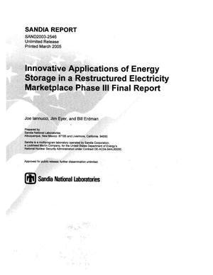 Primary view of object titled 'Innovative applications of energy storage in a restructured electricity marketplace : Phase III final report : a study for the DOE Energy Storage Systems Program.'.