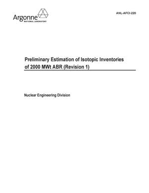 Primary view of object titled 'Preliminary estimation of isotopic inventories of 2000 MWt ABR (revision 1).'.
