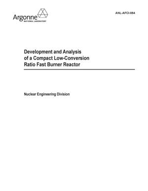 Primary view of object titled 'Development and analysis of a compact low-conversion ratio fast burner reactor.'.