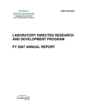 Primary view of object titled 'Laboratory Directed Research and Development Program FY 2007 Annual Report'.