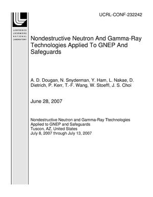 Primary view of object titled 'Nondestructive Neutron And Gamma-Ray Technologies Applied To GNEP And Safeguards'.