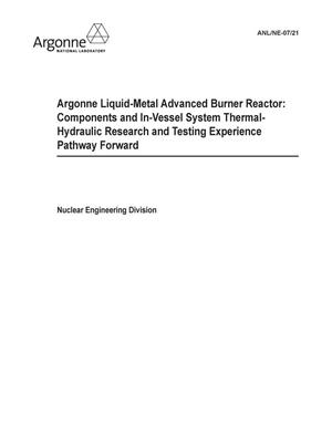 Primary view of object titled 'Argonne Liquid-Metal Advanced Burner Reactor : components and in-vessel system thermal-hydraulic research and testing experience - pathway forward.'.