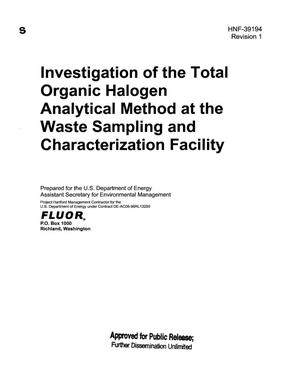 Primary view of object titled 'INVESTIGATION OF THE TOTAL ORGANIC HALOGEN ANALYTICAL METHOD AT THE WASTE SAMPLING AND CHARACTERIZATION FACILITY'.
