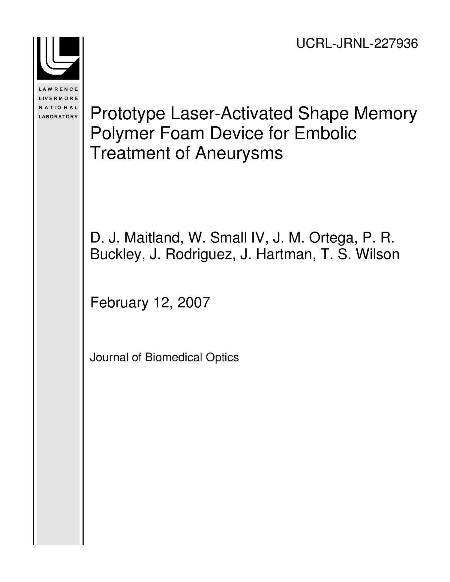 Prototype Laser-Activated Shape Memory Polymer Foam Device for Embolic Treatment of Aneurysms                                                                                                      [Sequence #]: 1 of 15