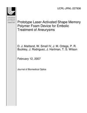 Primary view of object titled 'Prototype Laser-Activated Shape Memory Polymer Foam Device for Embolic Treatment of Aneurysms'.