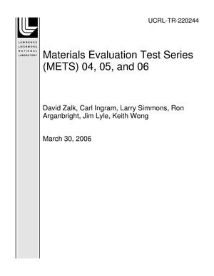 Primary view of object titled 'Materials Evaluation Test Series (METS) 04, 05, and 06'.