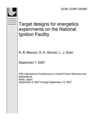 Primary view of object titled 'Target designs for energetics experiments on the National Ignition Facility'.