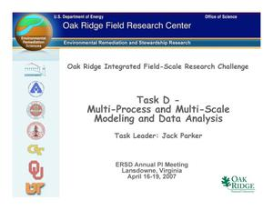 Primary view of object titled 'Oak Ridge Integrated Field-Scale Research Challenge:Task D -Multi-Process and Multi-Scale Modeling and Data Analysis'.