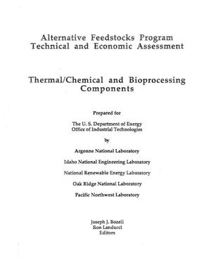 Primary view of object titled 'Alternative Feedstocks Program Technical and Economic Assessment: Thermal/Chemical and Bioprocessing Components'.