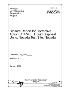 Primary view of object titled 'Closure Report for Corrective Action Unit 543: Liquid Disposal Units, Nevada Test Site, Nevada'.