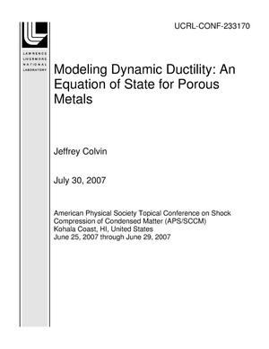 Primary view of object titled 'Modeling Dynamic Ductility: An Equation of State for Porous Metals'.
