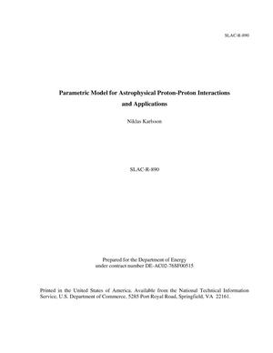 Primary view of object titled 'Parametric Model for Astrophysical Proton-Proton Interactions and Applications'.