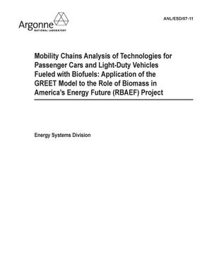 Primary view of object titled 'Mobility chains analysis of technologies for passenger cars and light duty vehicles fueled with biofuels : application of the Greet model to project the role of biomass in America's energy future (RBAEF) project.'.