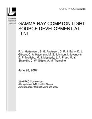 Primary view of object titled 'GAMMA-RAY COMPTON LIGHT SOURCE DEVELOPMENT AT LLNL'.
