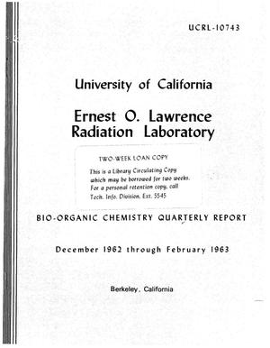 Primary view of object titled 'BIO-ORGANIC CHEMISTRY QUARTERLY REPORT. December 1962 throughFebruary 1963'.