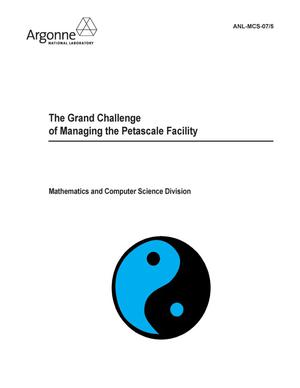 Primary view of object titled 'The grand challenge of managing the petascale facility.'.