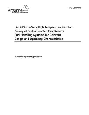 Primary view of object titled 'Liquid salt - very high temperature reactor : survey of sodium-cooled fast reactor fuel handling systems for relevant design and operating characteristics.'.