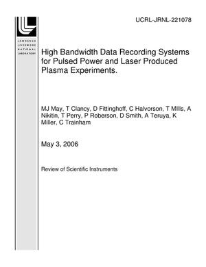 Primary view of object titled 'High Bandwidth Data Recording Systems for Pulsed Power and Laser Produced Plasma Experiments.'.