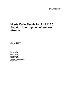 Primary view of object titled 'Monte Carlo Simulation for LINAC Standoff Interrogation of Nuclear Material'.